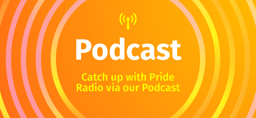 pride radio podcast